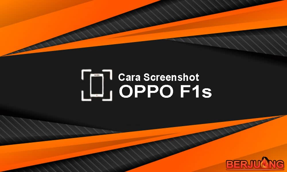 Cara Screenshot OPPO F1s