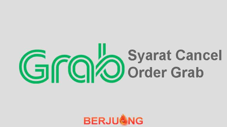 Syarat Cancel Order Grab