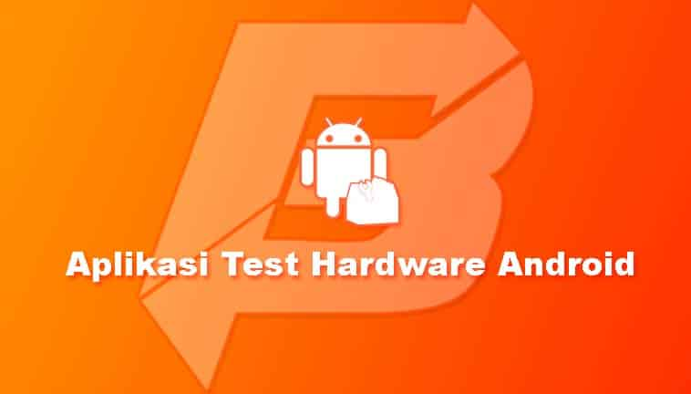 Aplikasi Test Hardware Android