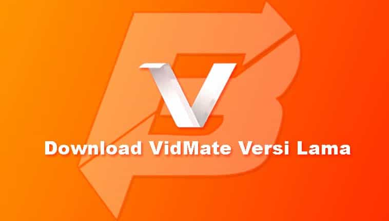 Download VidMate Versi Lama