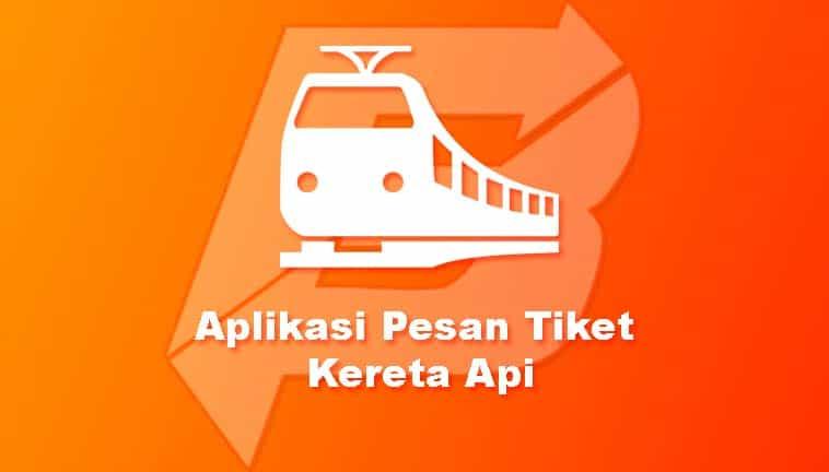 Aplikasi Pesan Tiket Kereta